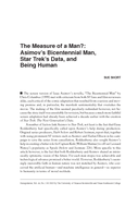 The Measure of a Man?: Asimov's Bicentennial Man, Star Trek's Data, and Being Human