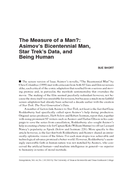 The Measure of a Man?: Asimov's Bicentennial Man, Star Trek's Data, and Being Human