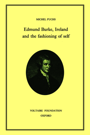 Edmund Burke, Ireland, and the Fashioning of Self