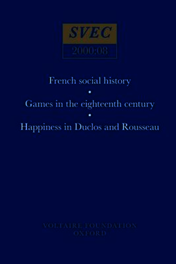 French social history; Games in the eighteenth century; Happiness in Duclos and Rousseau