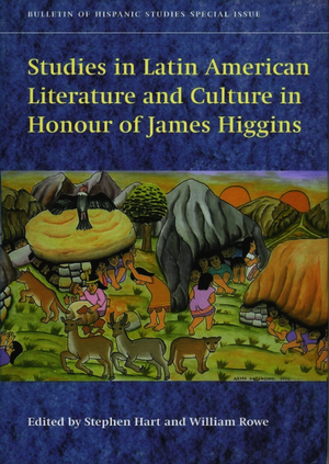 Studies in Latin American Literature and Culture in Honour of James Higgins