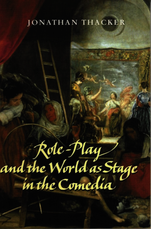Role-Play and the World as Stage in the Comedia