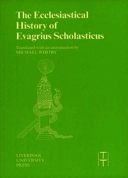 The Ecclesiastical History of Evagrius Scholasticus