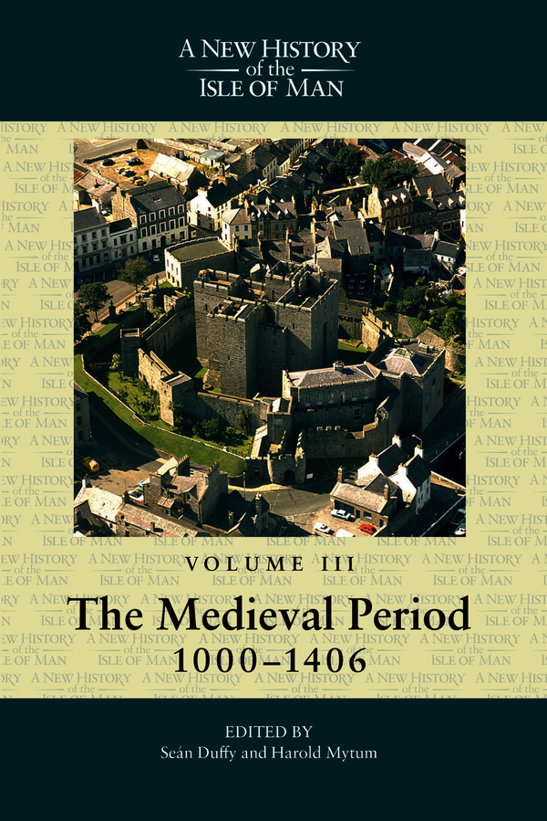 A New History of the Isle of Man, Vol. 3: