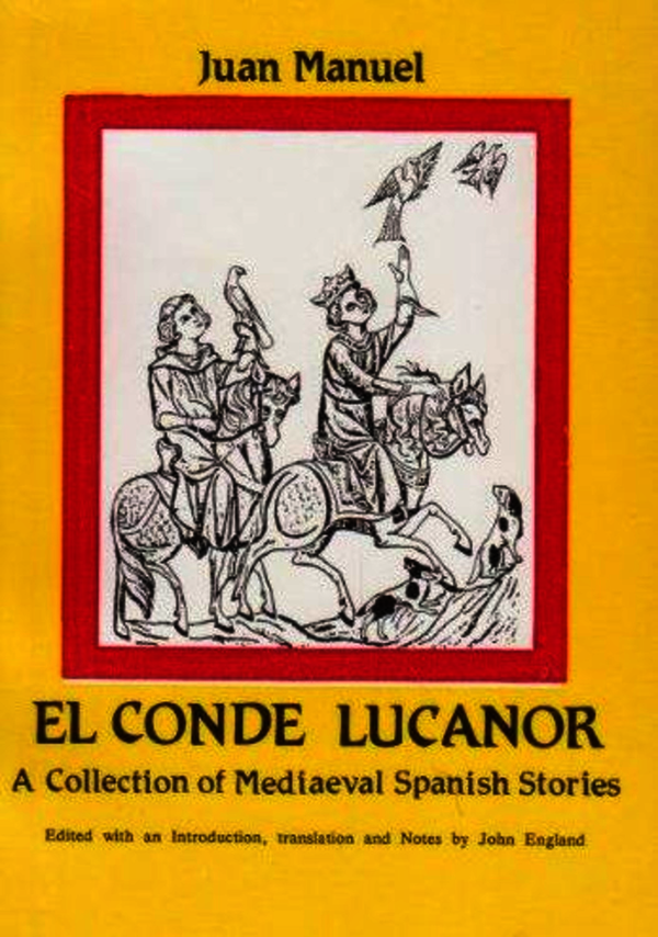 Juan Manuel (1282-1348): Count Lucanor, A Collection of Medieval Spanish Stories