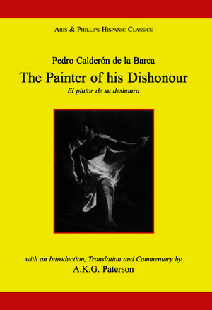 Calderon: The Painter of his Dishonour, El pintor de su deshonra