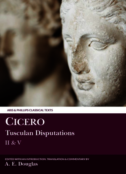 Cicero: Tusculan Disputations II & V