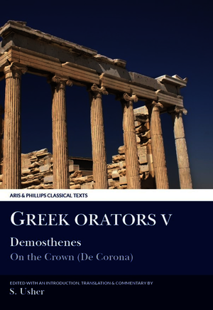 Greek Orators V: Demosthenes - On the Crown