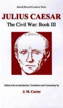 Julius Caesar: The Civil War Book III