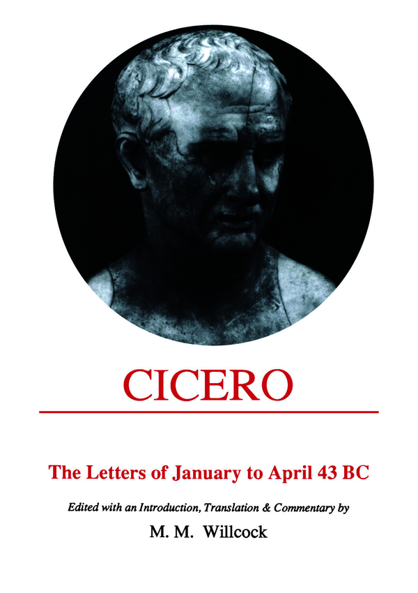 Cicero: Letters of January to April 43 BC