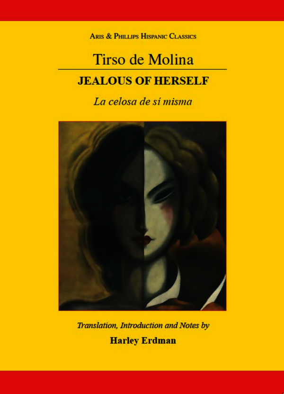 Tirso de Molina: Jealous of Herself