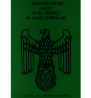 Government, Party and People in Nazi Germany