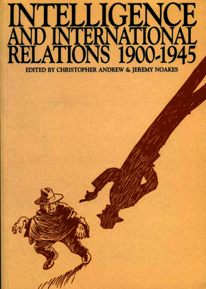 Intelligence and International Relations, 1900-1945