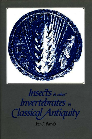 Insects and Other Invertebrates in Classical Antiquity