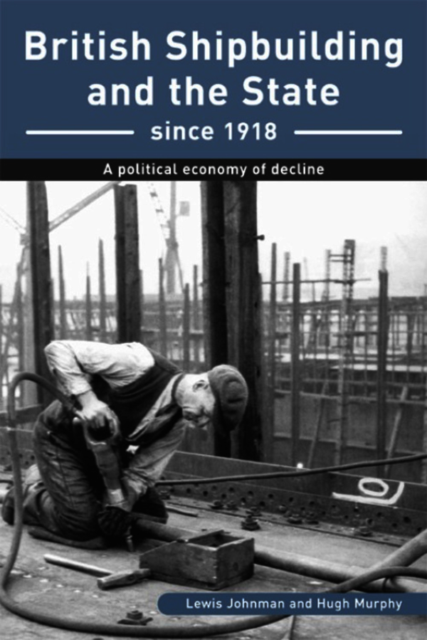 British Shipbuilding and the State since 1918