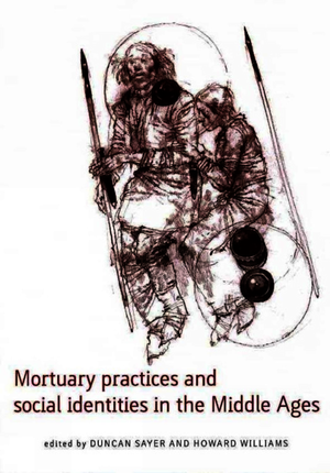 Mortuary Practices and Social Identities in the Middle Ages