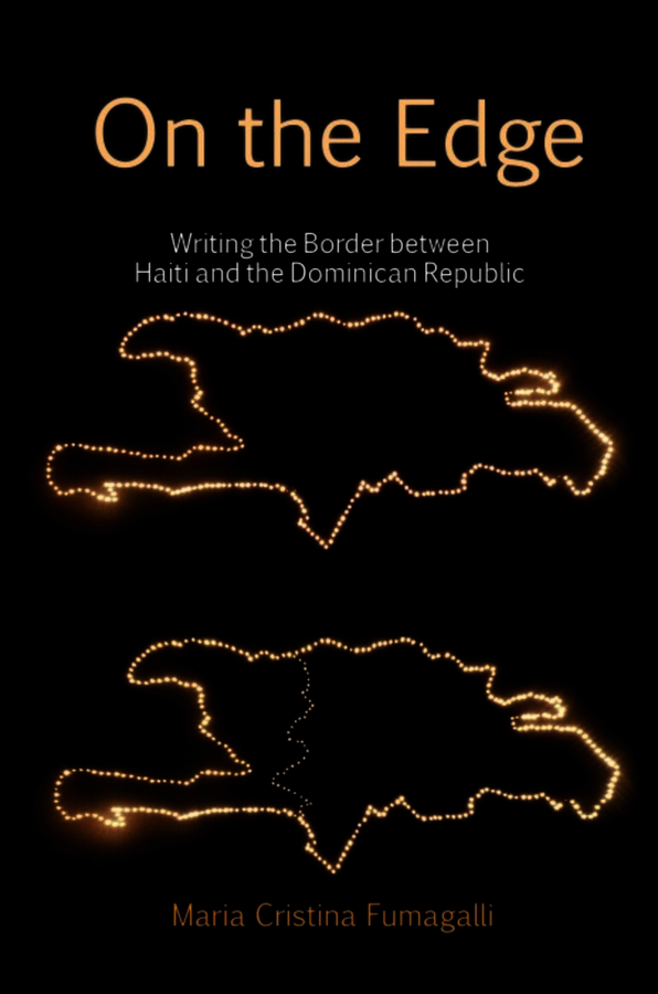 On the Edge: Writing the Border between Haiti and the Dominican Republic