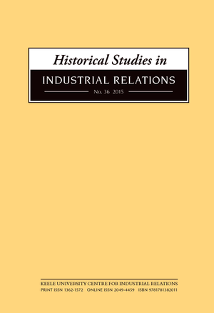 Historical Studies in Industrial Relations, Volume 36 2015