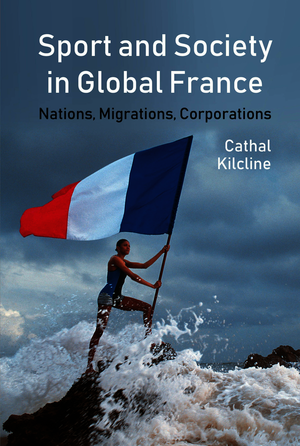 Sport and Society in Global France