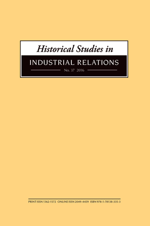 Historical Studies in Industrial Relations, Volume 37 2016