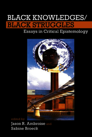 Black Knowledges/Black Struggles