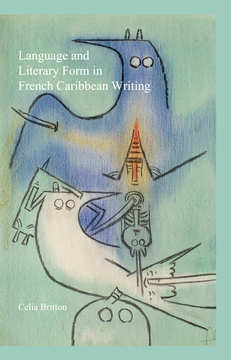 Language and Literary Form in French Caribbean Writing