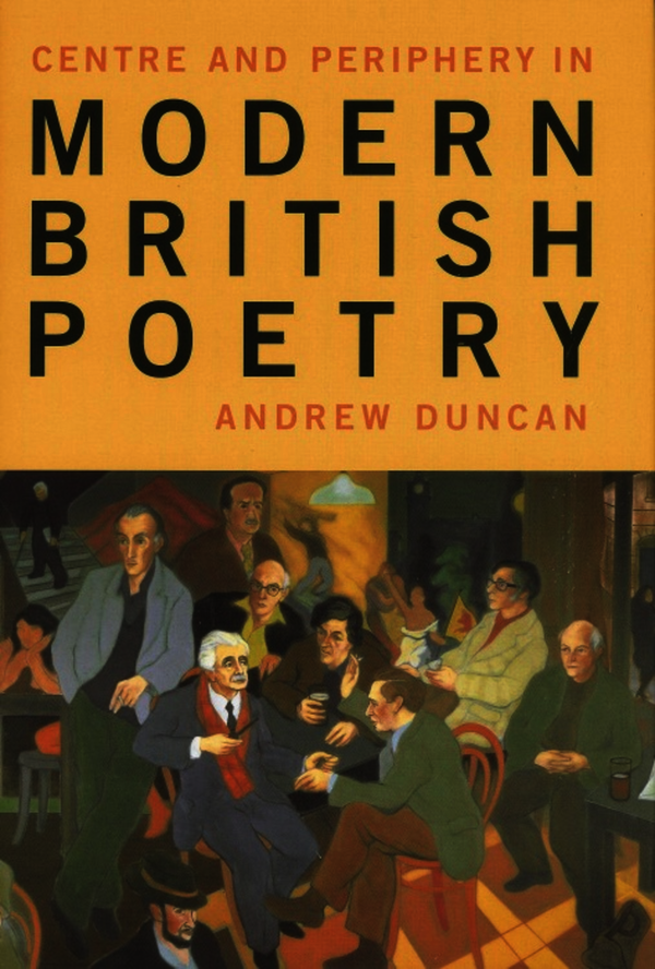 Centre and Periphery in Modern British Poetry