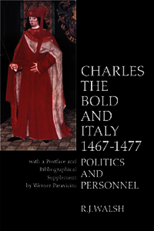 Charles the Bold in Italy 1467-1477