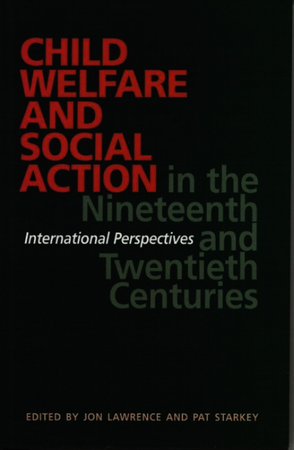 Child Welfare and Social Action from the Nineteenth Century to the Present