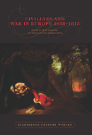 Civilians and War in Europe 1618–1815