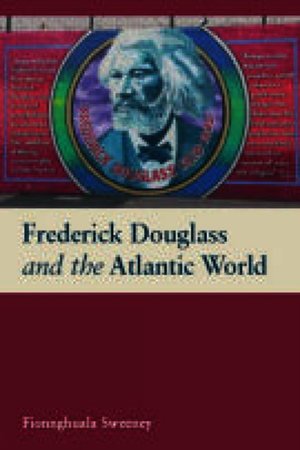 Frederick Douglass and the Atlantic World
