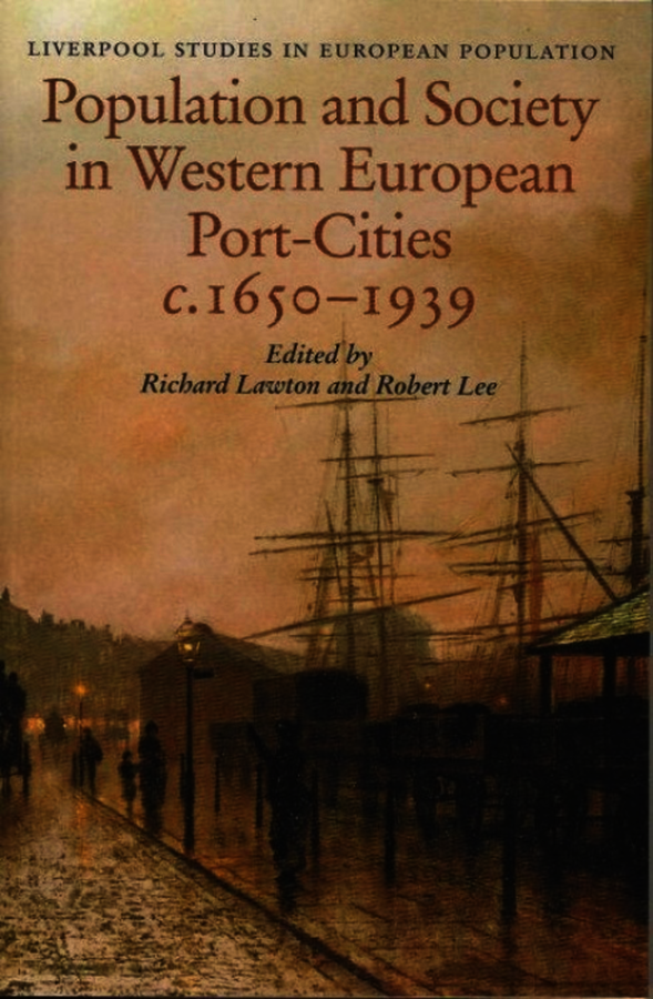 Population and Society in Western European Port Cities, c 1650-1939