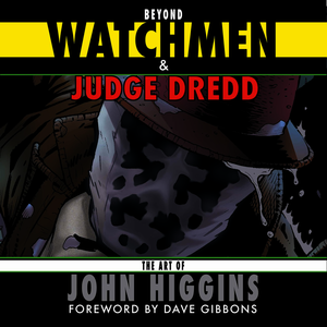 Beyond Watchmen and Judge Dredd