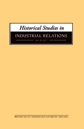Historical Studies in Industrial Relations, Volume 38 2017