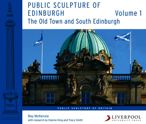 Public Sculpture of Edinburgh (Volume 1)