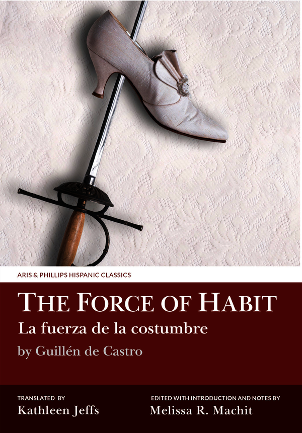 The Force of Habit (La fuerza de la costumbre) by Guillén de Castro