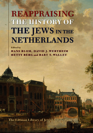 Reappraising the History of the Jews in the Netherlands