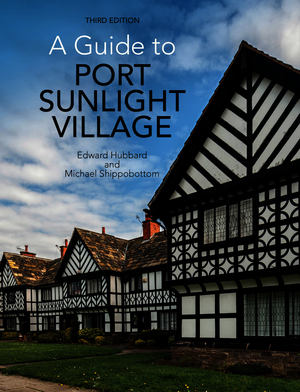 A Guide to Port Sunlight Village