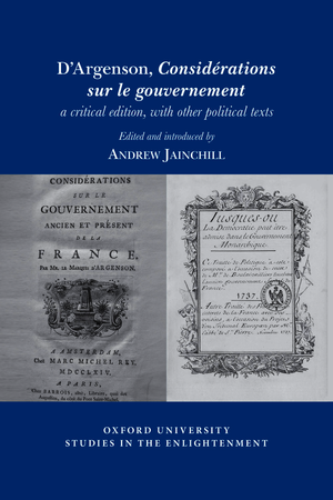 D'Argenson, Considérations sur le gouvernement, a critical edition, with other political texts