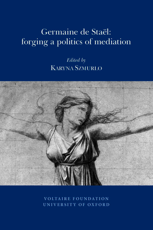 Germaine de Staël: Forging a Politics of Mediation