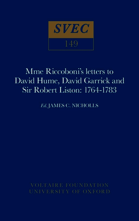 Mme Riccoboni's letters to David Hume, David Garrick and Sir Robert Liston, 1764-1783
