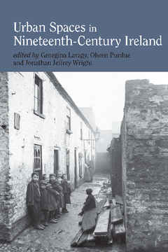 Urban Spaces in Nineteenth-Century Ireland