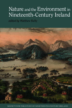 Nature and the Environment in Nineteenth-Century Ireland
