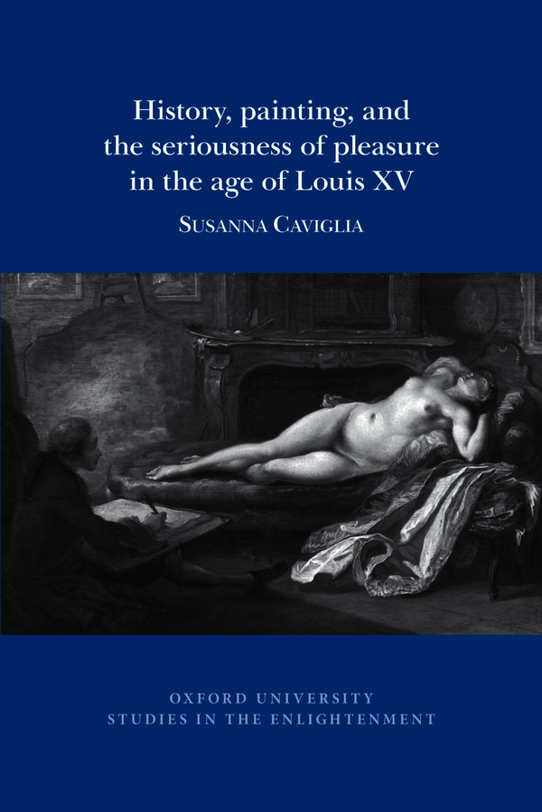 History, painting, and the seriousness of pleasure in the age of Louis XV