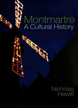 Montmartre: A Cultural History
