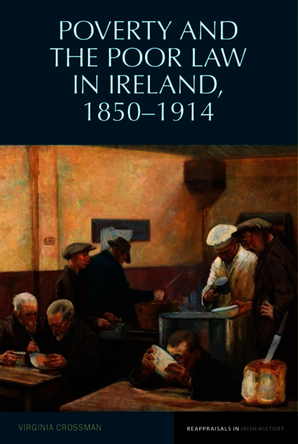 Poverty and the Poor Law in Ireland, 1850–1914