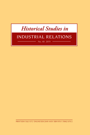 Historical Studies in Industrial Relations, Volume 40 2019