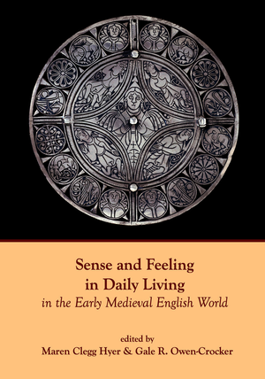 Sense and Feeling in Daily Living in the Anglo-Saxon World