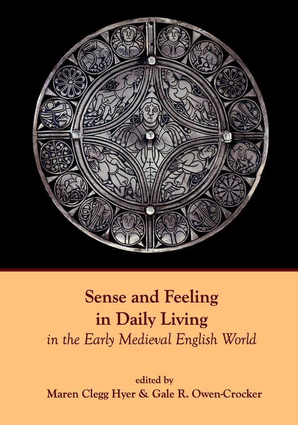 Sense and Feeling in Daily Living in the Early Medieval English World