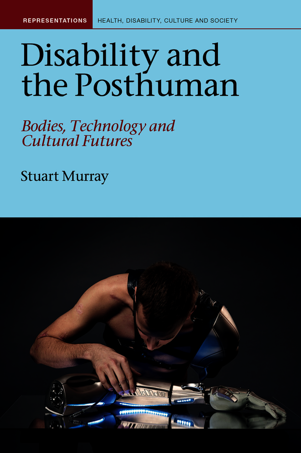 Disability and the Posthuman